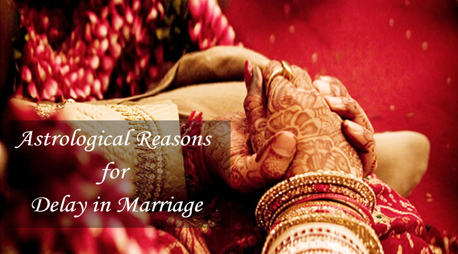 Top 6 Astrological Reasons for Delay in Marriage