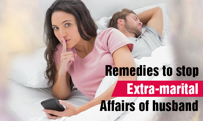 Remedies to stop extra-marital affairs of husband