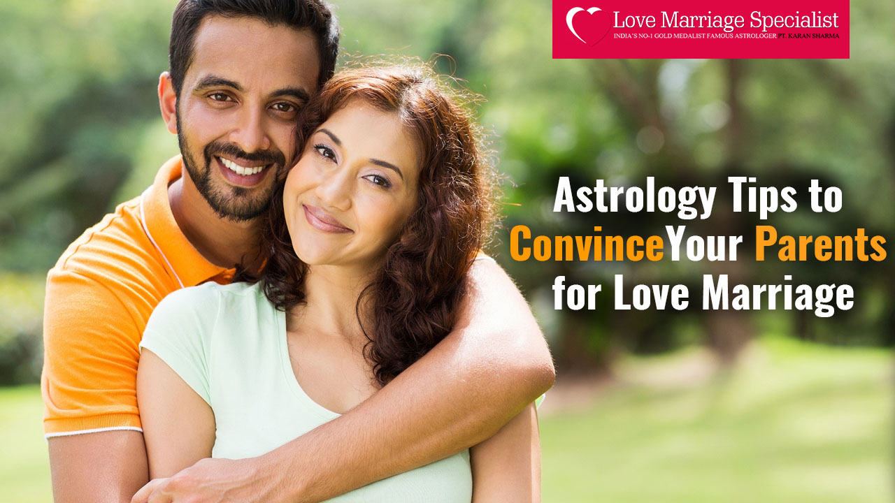 Astrology Tips to Convince Your Parents for Love Marriage