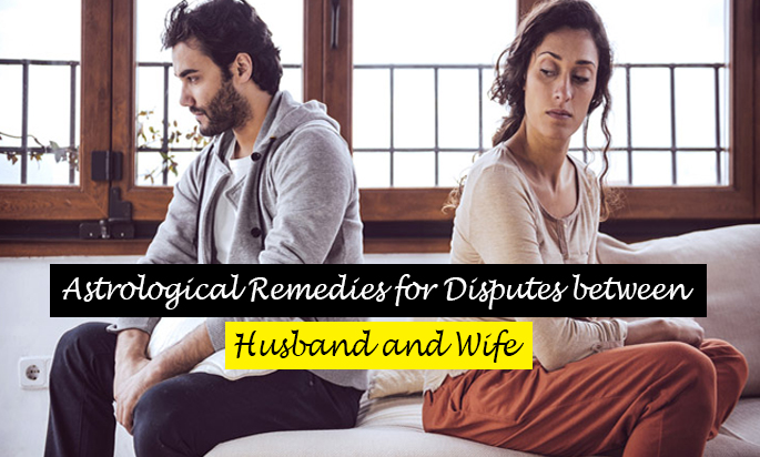 Astrological Remedies for Disputes between Husband and Wife